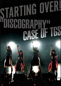 "Starting Over! ""Discography"" Case Of TGS / Tokyo Girls' Style"