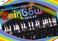 Hello! Project Kenshu Sei Happyo Kai 2021 6 Gatsu - Rainbow - / Hello Pro Kenshusei
