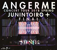 Concert Tour 2018 Haru Jyunin Toiro + Final / ANGERME