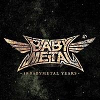 10 BABYMETAL Years / BABYMETAL